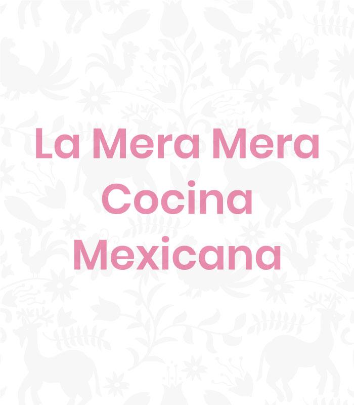 La Mera Mera | Cocina Mexicana